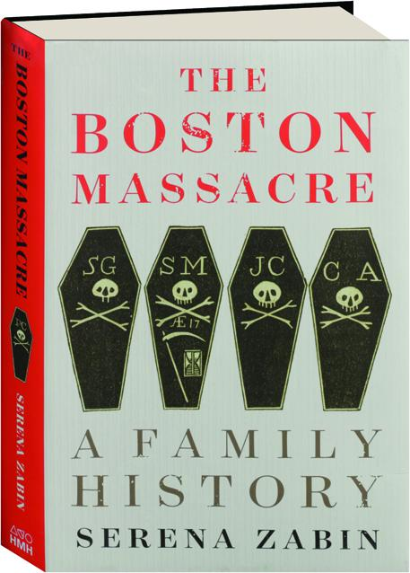 THE BOSTON MASSACRE: A Family History - HamiltonBook.com