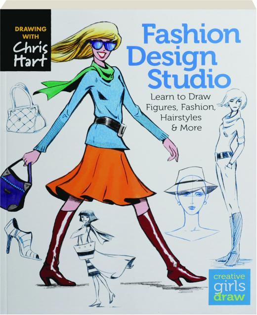 Fashion Design Studio Learn To Draw Figures Fashion Hairstyles More Hamiltonbook Com