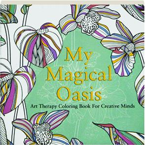 MY MAGICAL OASIS Art Therapy Coloring Book For Creative Minds