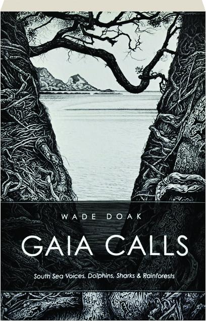 Gaia Calls South Sea Voices Dolphins Sharks Rainforests