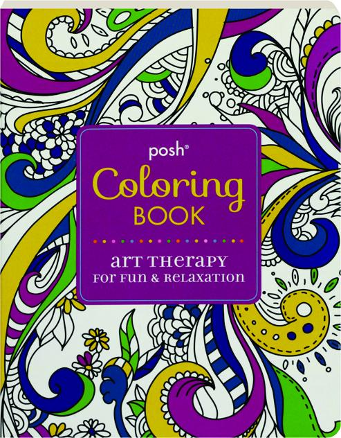 POSH COLORING BOOK: Art Therapy for Fun & Relaxation HamiltonBook.com