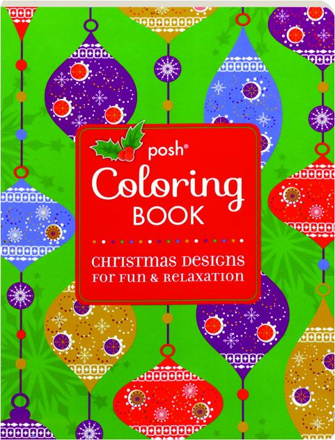 POSH COLORING BOOK Christmas Designs For Fun Amp Relaxation
