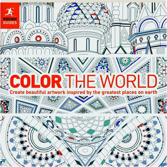 Color The World Create Beautiful Artwork Inspired By The Greatest Places On Earth