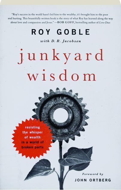 JUNKYARD WISDOM: Resisting the Whisper of Wealth in a World of Broken Parts  - HamiltonBook com