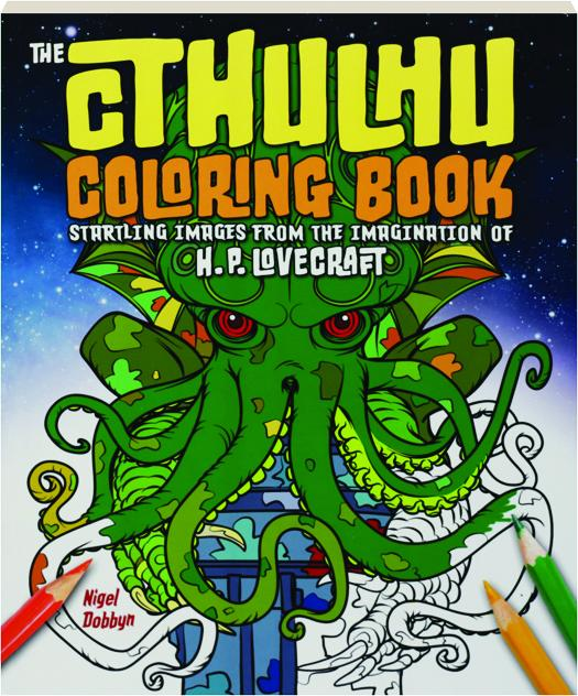 THE CTHULHU COLORING BOOK: Startling Images from the Imagination of ...