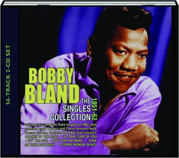 bland single personals Complete your bobby bland record collection discover bobby bland's full discography shop new and used vinyl and cds explore marketplace format vinyl 30,526,305 cd  between 1950 and.