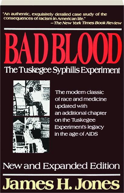 bad blood the tuskegee syphilis experiment essay Bad blood: the tuskegee syphilis experiments these custom papers are intended to be used for research or study purposes.