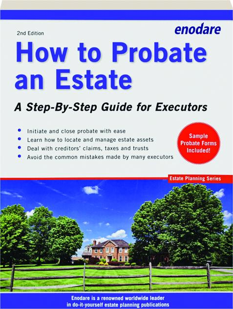 How to probate an estate 2nd edition a step by step guide for how to probate an estate 2nd edition a step by step guide solutioingenieria Choice Image