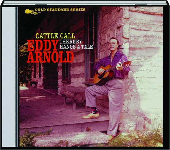 Eddy Arnold Cattle Call Thereby Hangs A Tale Hamiltonbookcom