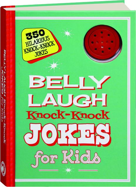 Reference 350 Hilarious Knock Knock Jokes Belly Laugh Knock