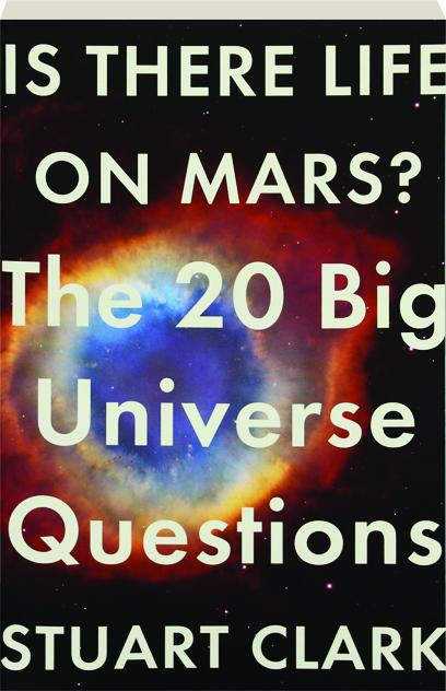 is there life on mars the 20 big universe questions hamiltonbook com