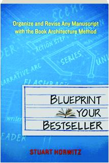 Blueprint your bestseller organize and revise any manuscript with blueprint your bestseller organize and revise any manuscript with the book architecture method malvernweather