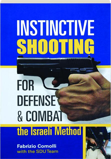 Instinctive Shooting For Defense Combat The Israeli Method