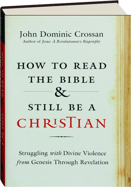 HOW TO READ THE BIBLE & STILL BE A CHRISTIAN - HamiltonBook com