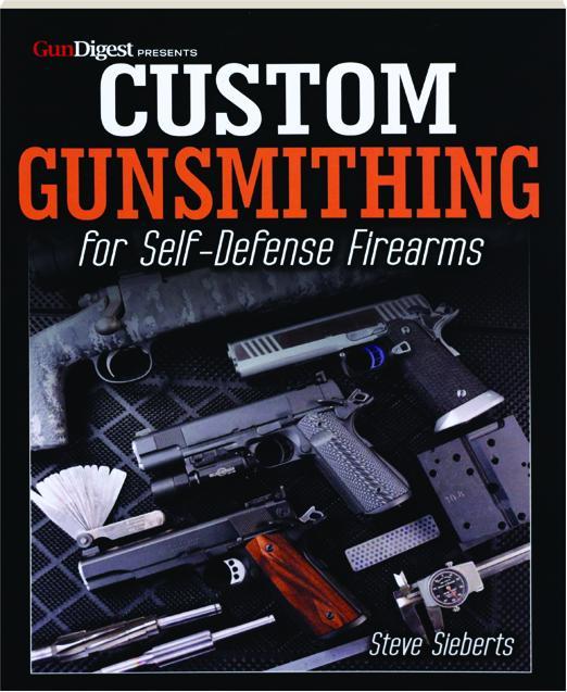 Custom Gunsmithing For Self Defense Firearms Hamiltonbook