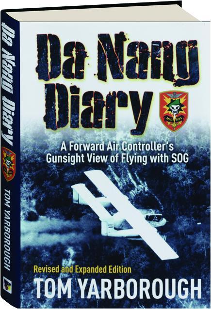 Da Nang Diary Revised Edition A Forward Air Controllers Gunsight