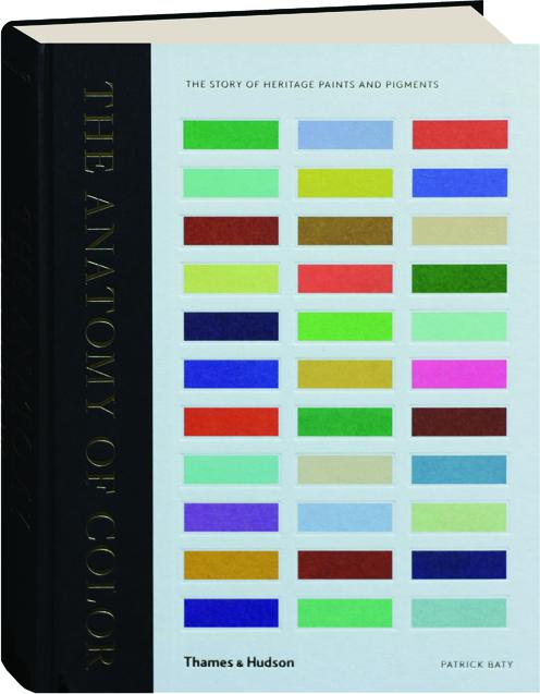 The Anatomy Of Color The Story Of Heritage Paints And Pigments