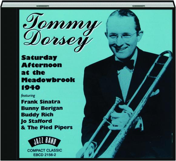 Tommy dorsey saturday afternoon at the meadowbrook 1940 for The meadowbrook