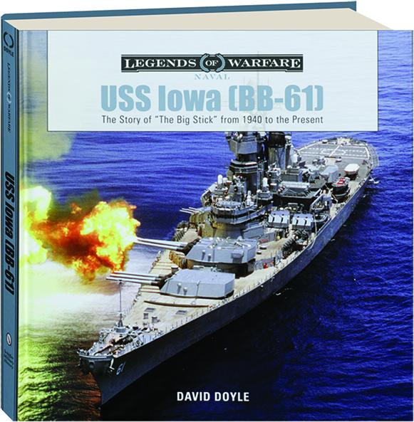 USS IOWA (BB-61): Legends of Warfare - HamiltonBook com
