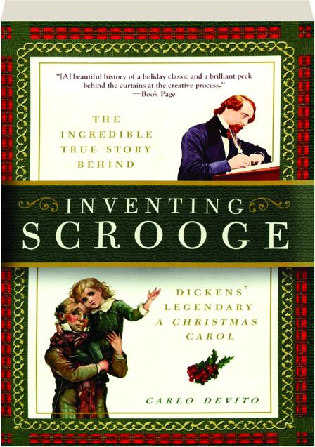 Inventing Scrooge The Incredible True Story Behind