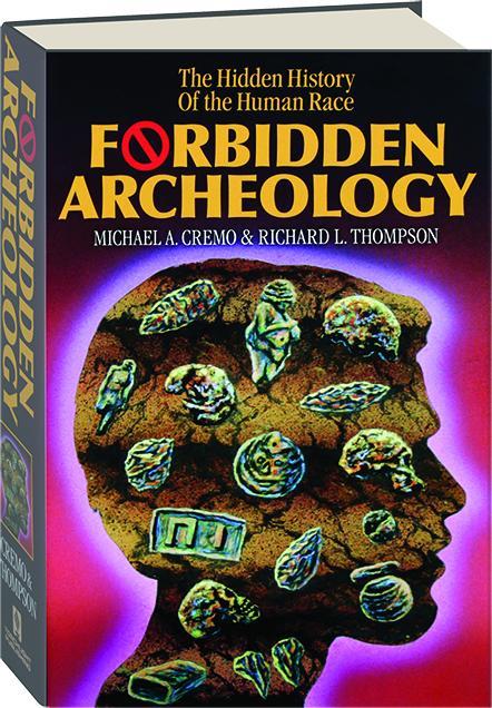 b49b2c62a3a40 FORBIDDEN ARCHEOLOGY  The Hidden History of the Human Race ...