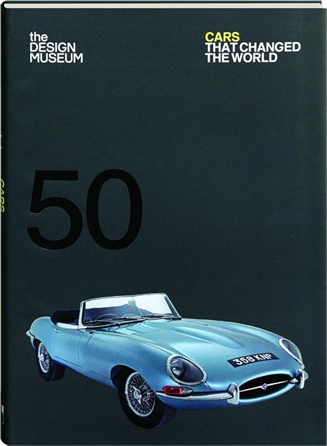50 Cars That Changed The World Hamiltonbook Com