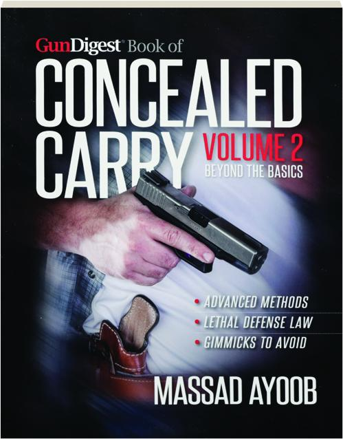 Gun Digest Book Of Concealed Carry Volume 2 Beyond The Basics