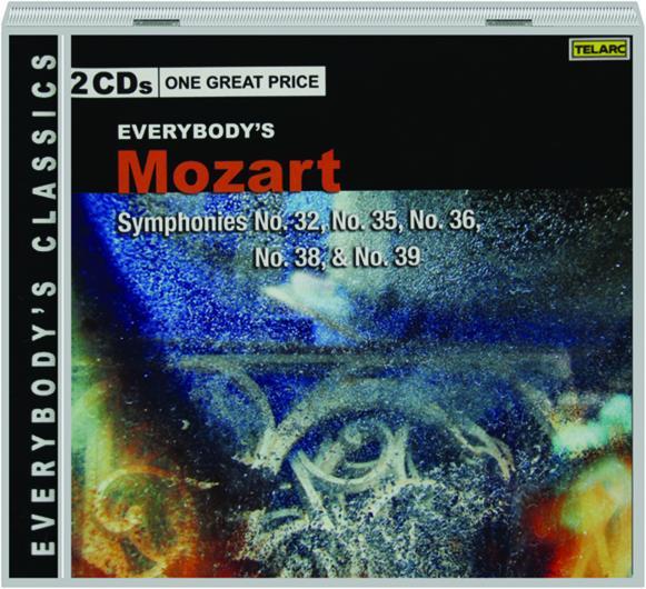 EVERYBODY'S MOZART: Symphonies No 32, No 35, No 36, No 38, & No 39 -  HamiltonBook com