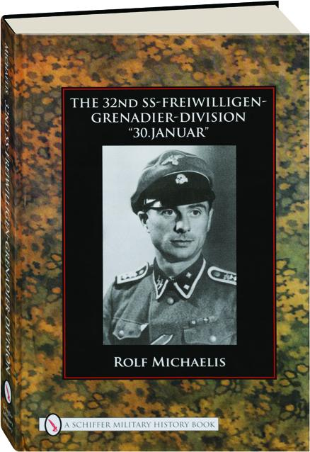 THE 32ND SS-FREIWILLIGEN-GRENADIER-DIVISION 30 JANUAR - HamiltonBook com