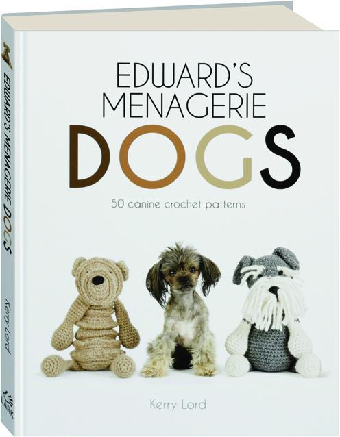 Edwards Menagerie Dogs 50 Canine Crochet Patterns Hamiltonbook