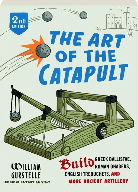 The Art Of The Catapult 2nd Edition Hamiltonbook