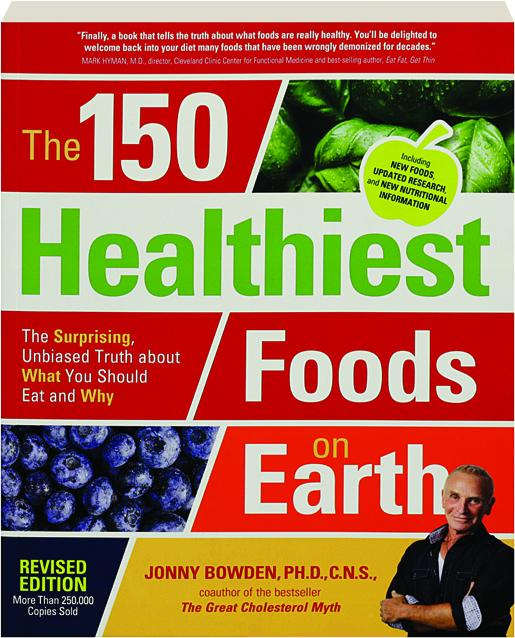 The 150 Healthiest Foods On Earth Revised Edition Hamiltonbook