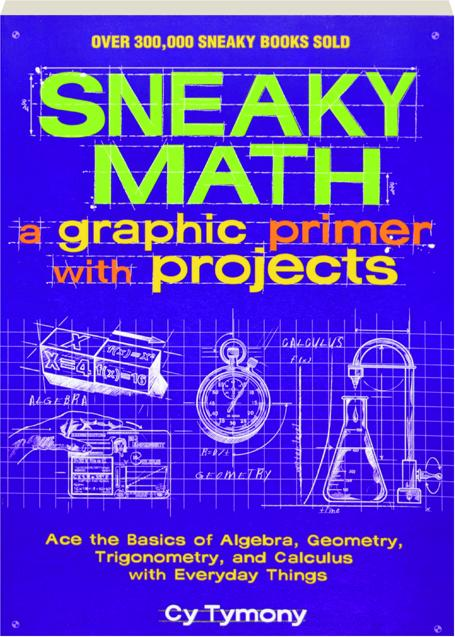 SNEAKY MATH: A Graphic Primer with Projects - HamiltonBook com